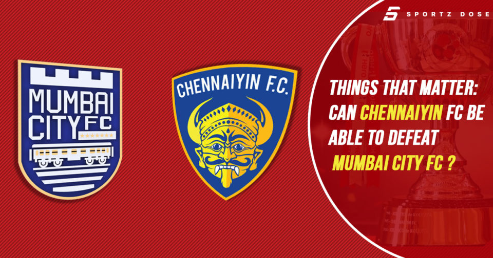 Things That Matter Mumbai City FC vs Chennaiyin FC